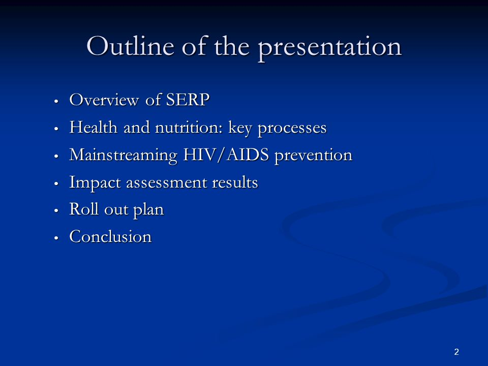 2 Outline of the presentation Overview of SERP Overview of SERP Health and nutrition: key processes Health and nutrition: key processes Mainstreaming