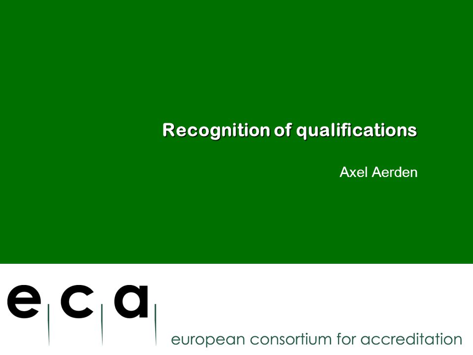 Recognition of qualifications Axel Aerden 14 March 2011