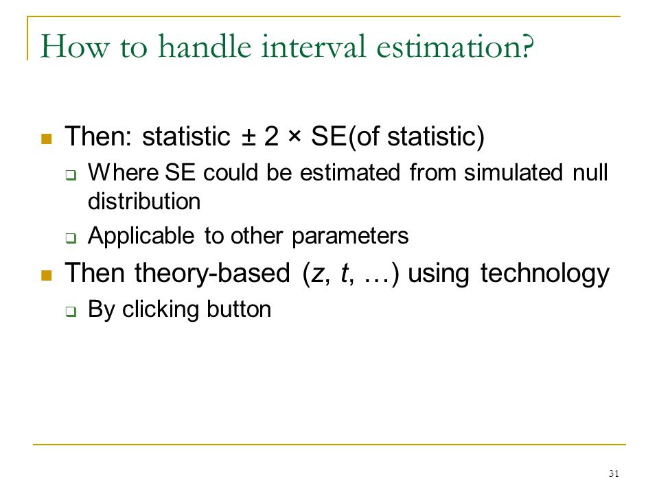How to handle interval estimation.