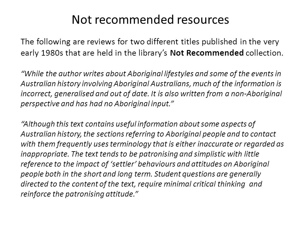 Not recommended resources The following are reviews for two different titles published in the very early 1980s that are held in the librarys Not Recom