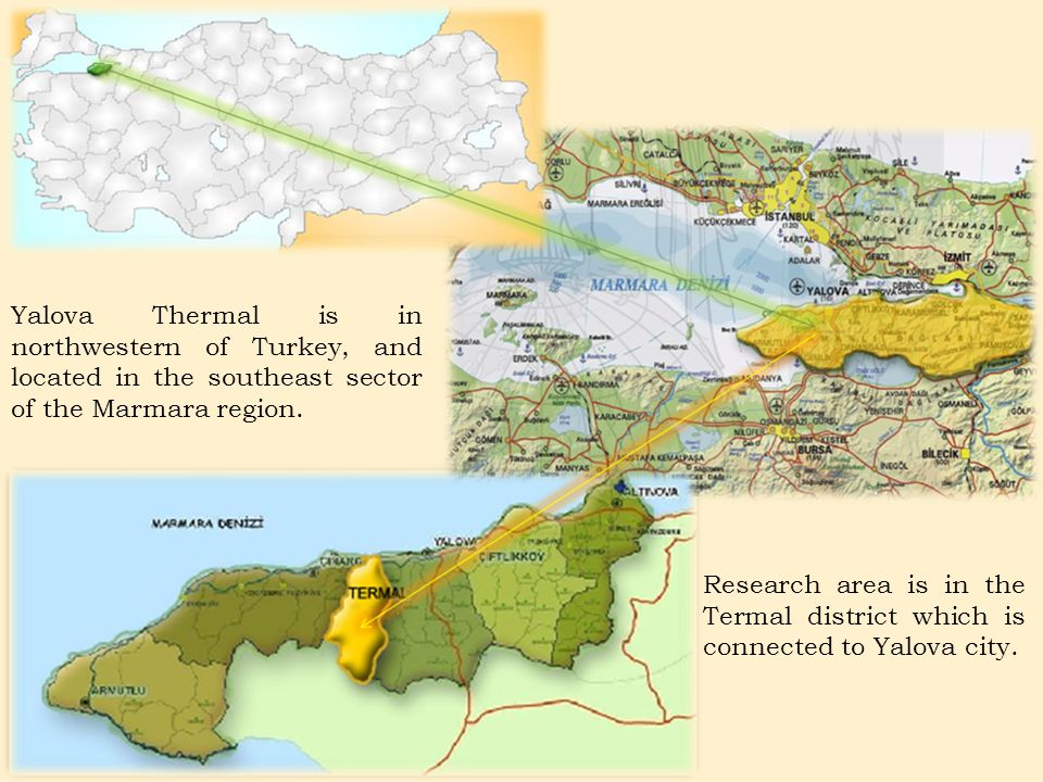 Yalova Thermal is in northwestern of Turkey, and located in the southeast sector of the Marmara region. Research area is in the Termal district which
