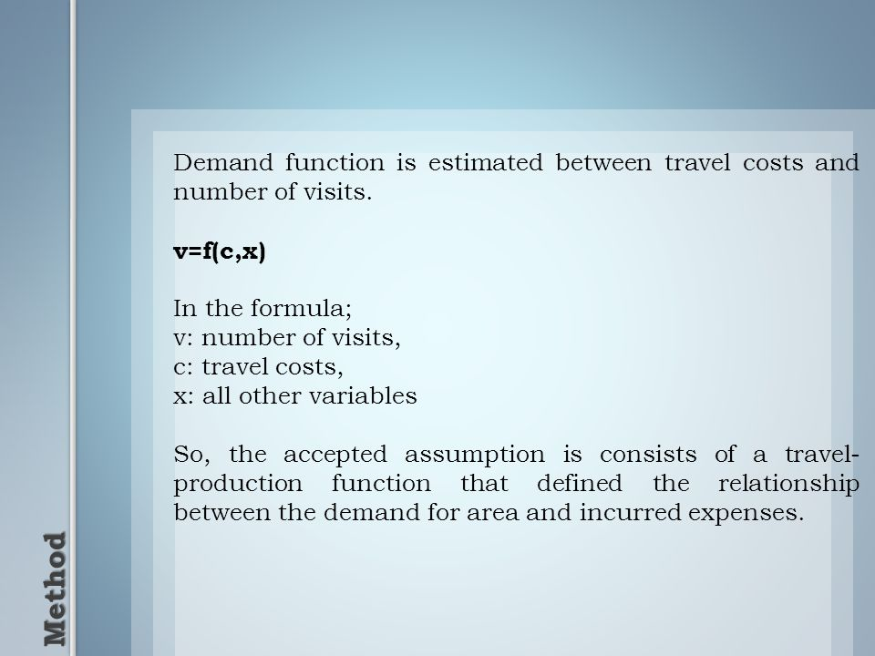 Method Demand function is estimated between travel costs and number of visits.