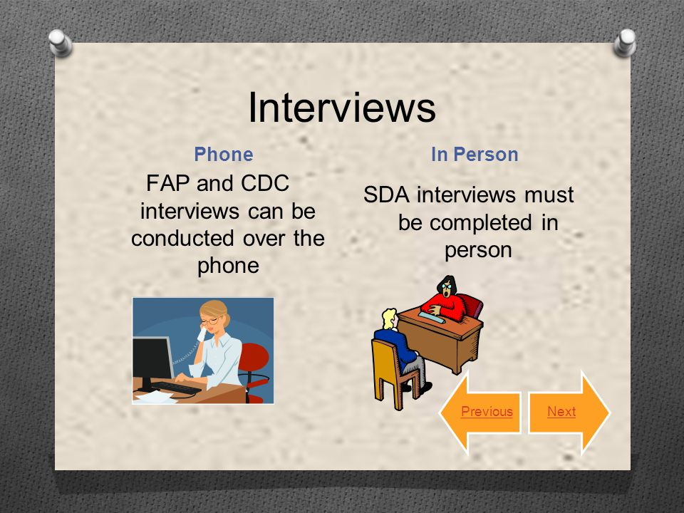 Supplemental Training Aid Workers who take this training module must have completed the Eligibility Specialist New Worker Training Session (If you have not taken the four week training, please do not continue with this module as you will not be familiar with acronyms, policy and interview basics but come back soon!) PreviousNext