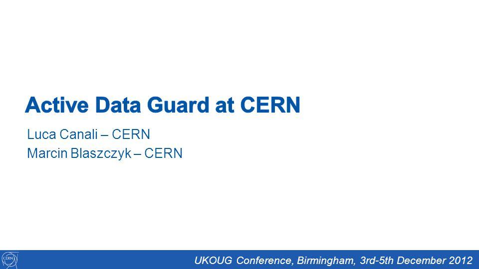 Luca Canali – CERN Marcin Blaszczyk – CERN UKOUG Conference, Birmingham, 3rd-5th December 2012