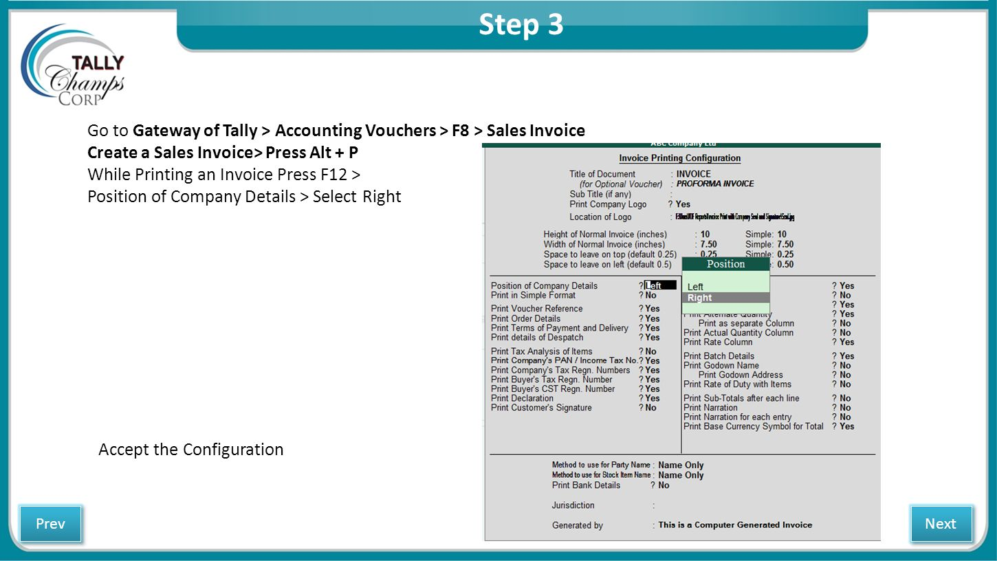 Step 3 Go to Gateway of Tally > Accounting Vouchers > F8 > Sales Invoice Create a Sales Invoice> Press Alt + P While Printing an Invoice Press F12 > P