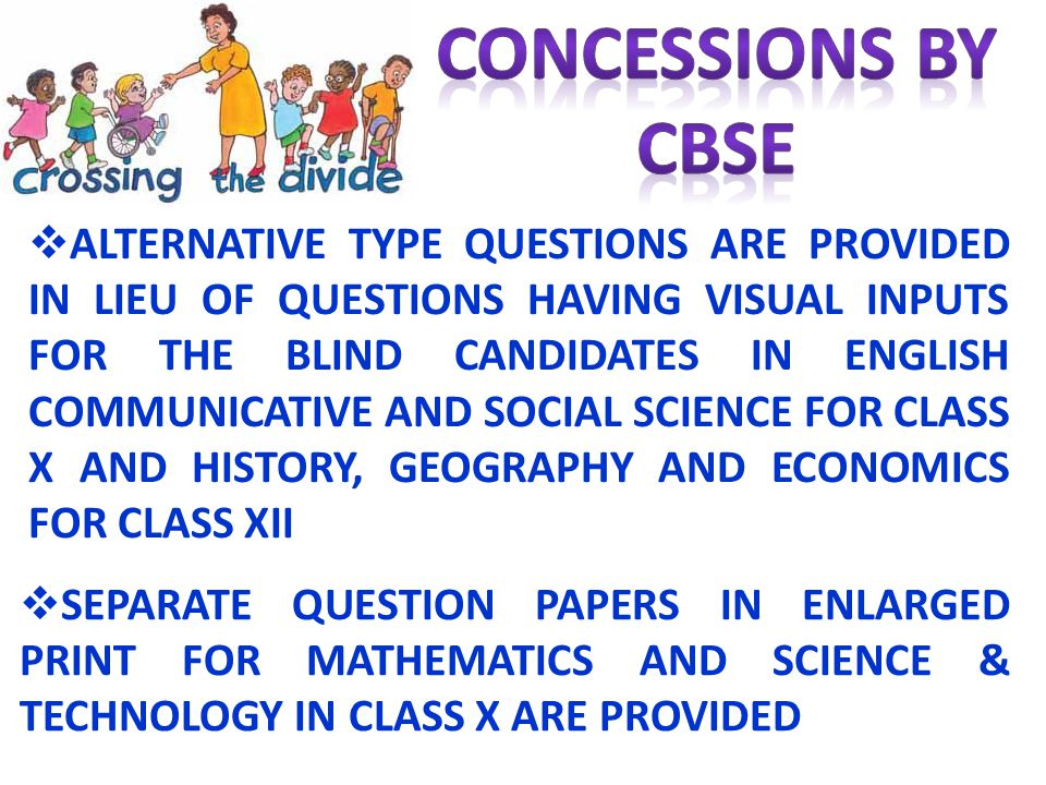 ALTERNATIVE TYPE QUESTIONS ARE PROVIDED IN LIEU OF QUESTIONS HAVING VISUAL INPUTS FOR THE BLIND CANDIDATES IN ENGLISH COMMUNICATIVE AND SOCIAL SCIENCE