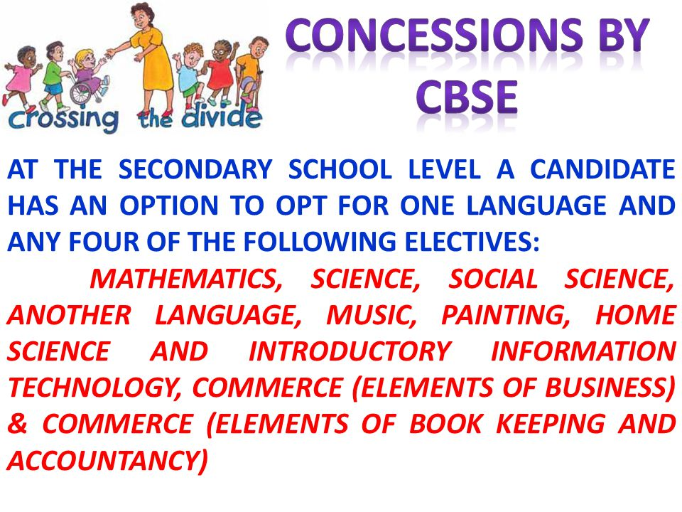AT THE SECONDARY SCHOOL LEVEL A CANDIDATE HAS AN OPTION TO OPT FOR ONE LANGUAGE AND ANY FOUR OF THE FOLLOWING ELECTIVES: MATHEMATICS, SCIENCE, SOCIAL