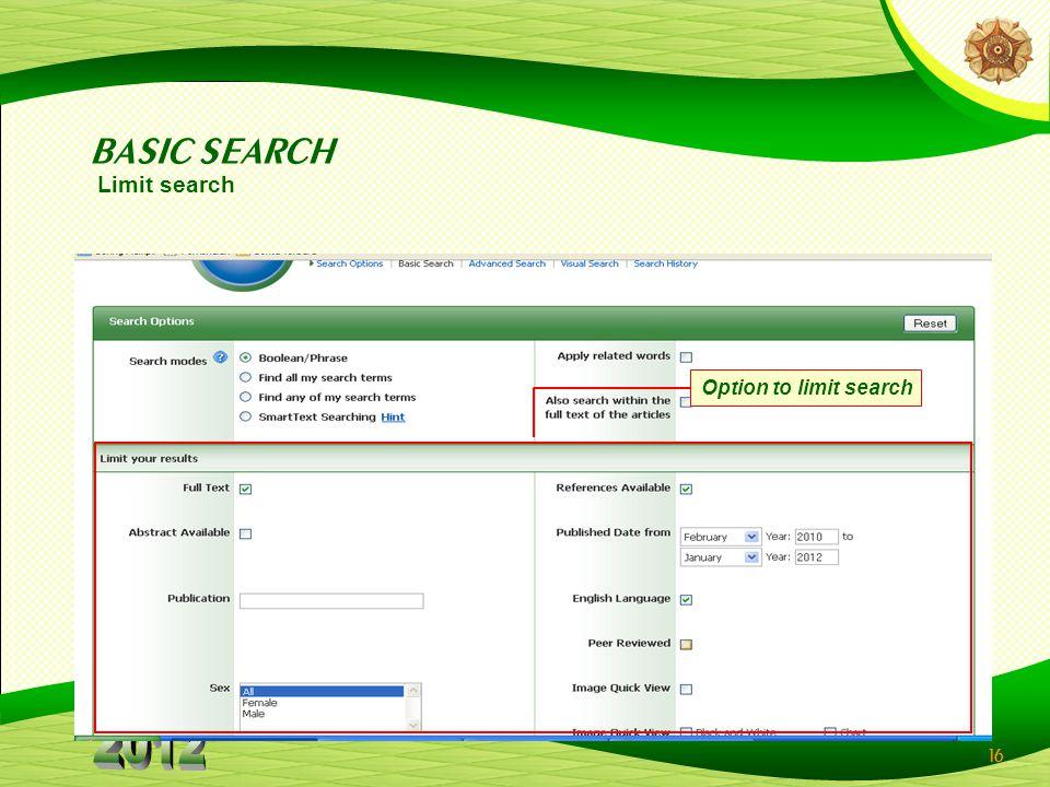 16 Option to limit search Limit search BASIC SEARCH