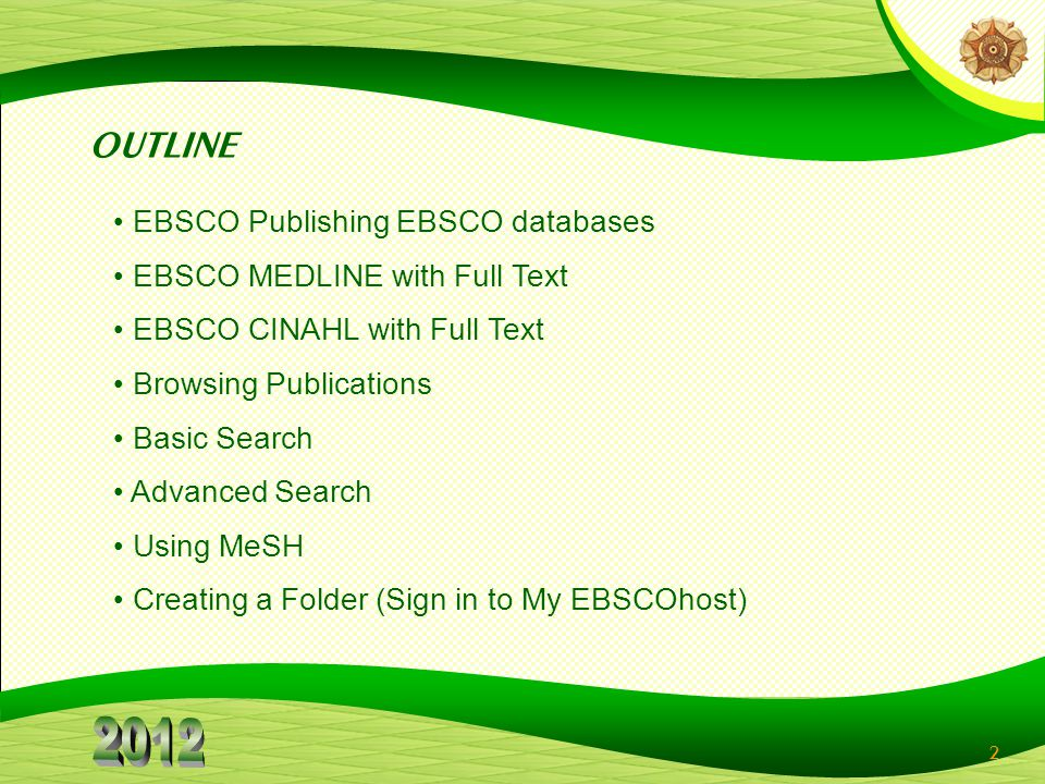 2 EBSCO Publishing EBSCO databases EBSCO MEDLINE with Full Text EBSCO CINAHL with Full Text Browsing Publications Basic Search Advanced Search Using M