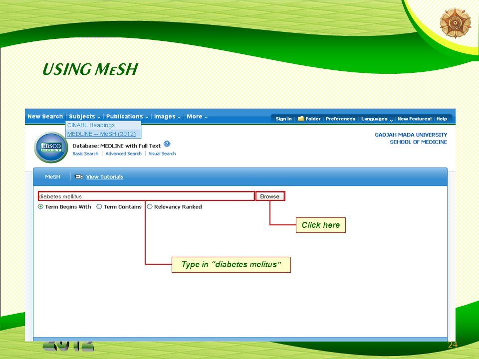 24 USING MeSH Type in diabetes melitus Click here