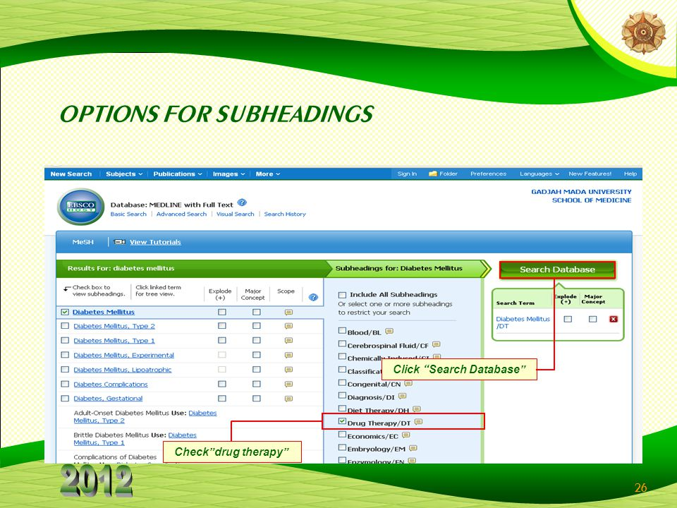 26 OPTIONS FOR SUBHEADINGS Checkdrug therapy Click Search Database