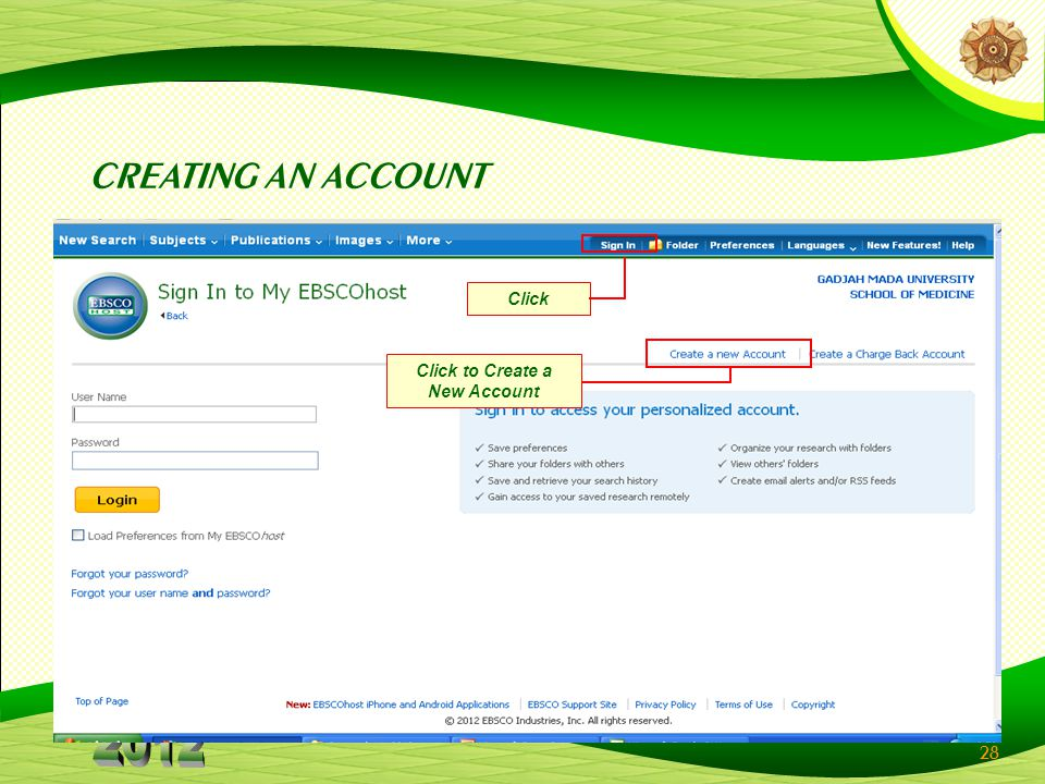 28 CREATING AN ACCOUNT Click Click to Create a New Account