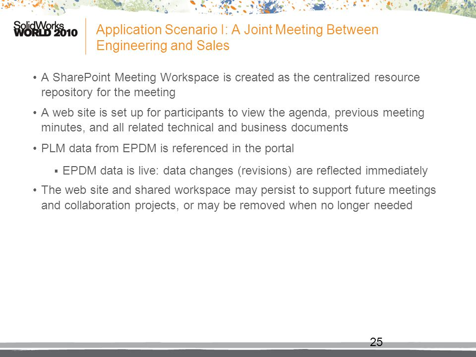 Application Scenario I: A Joint Meeting Between Engineering and Sales A SharePoint Meeting Workspace is created as the centralized resource repository