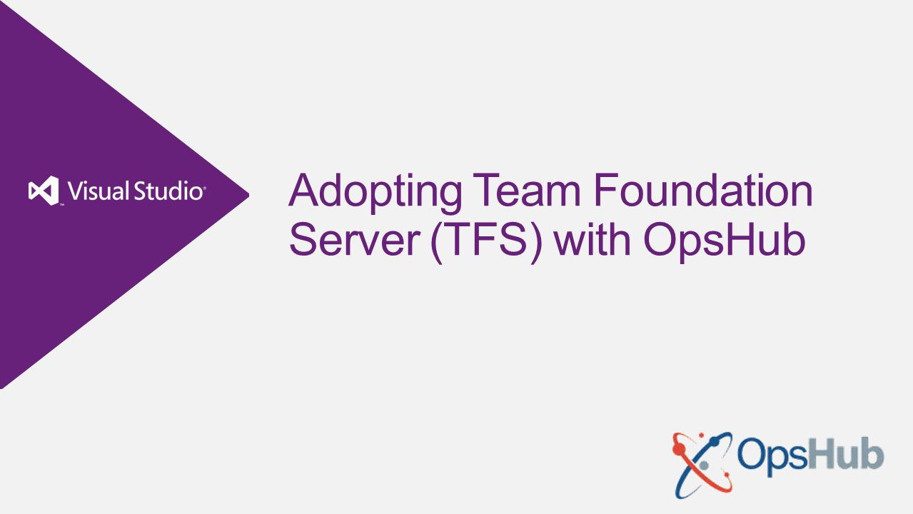 Adopting Team Foundation Server (TFS) with OpsHub
