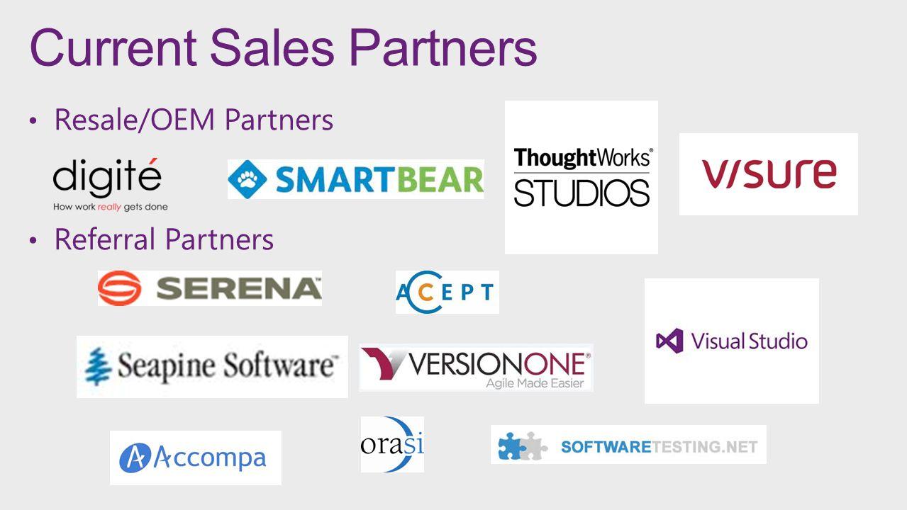 Current Sales Partners Resale/OEM Partners Referral Partners