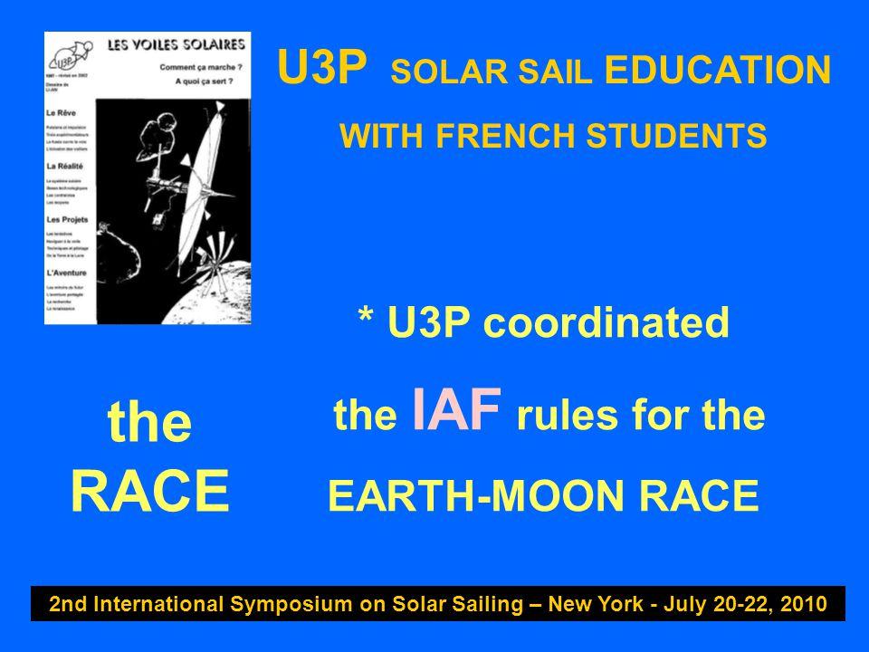 U3P SOLAR SAIL EDUCATION WITH FRENCH STUDENTS 2nd International Symposium on Solar Sailing – New York - July 20-22, 2010 4 STEPS