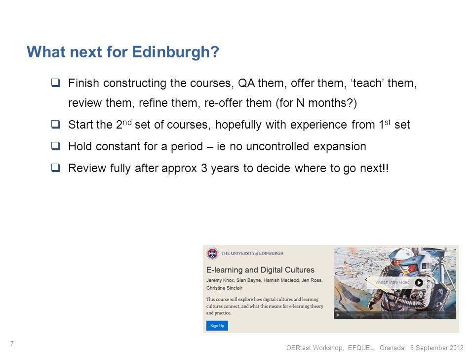 What next for Edinburgh? Finish constructing the courses, QA them, offer them, teach them, review them, refine them, re-offer them (for N months?) Sta