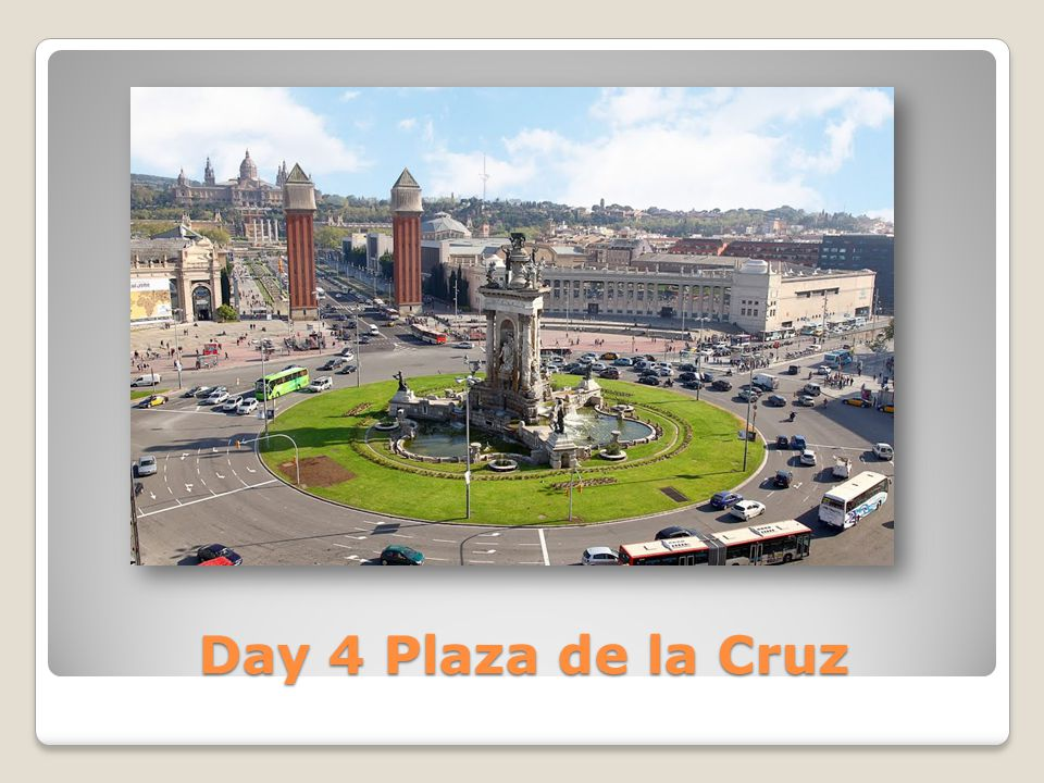 Day 4 Plaza de la Cruz