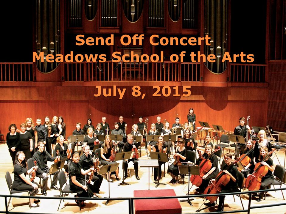 Send Off Concert Meadows School of the Arts July 8, 2015
