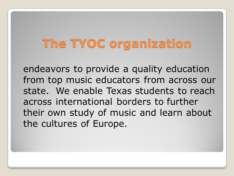 The TYOC organization endeavors to provide a quality education from top music educators from across our state.