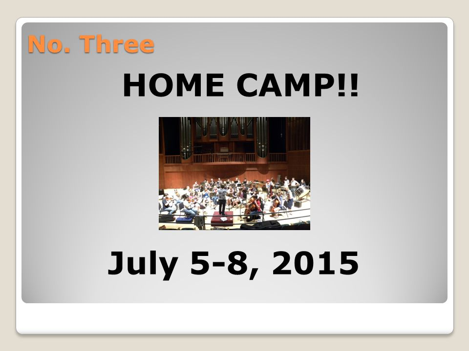 No. Three HOME CAMP!! July 5-8, 2015
