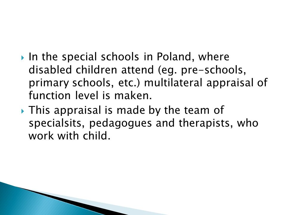 In the special schools in Poland, where disabled children attend (eg.