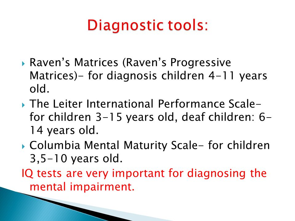 Ravens Matrices (Ravens Progressive Matrices)- for diagnosis children 4-11 years old.