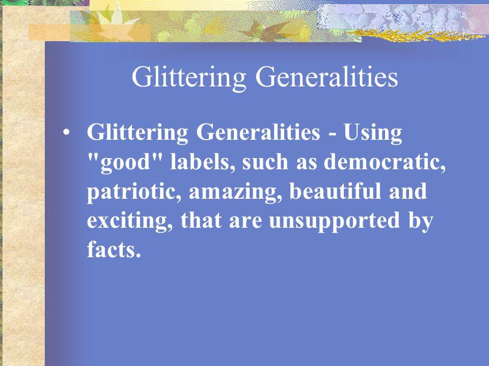 Glittering Generalities Glittering Generalities - Using
