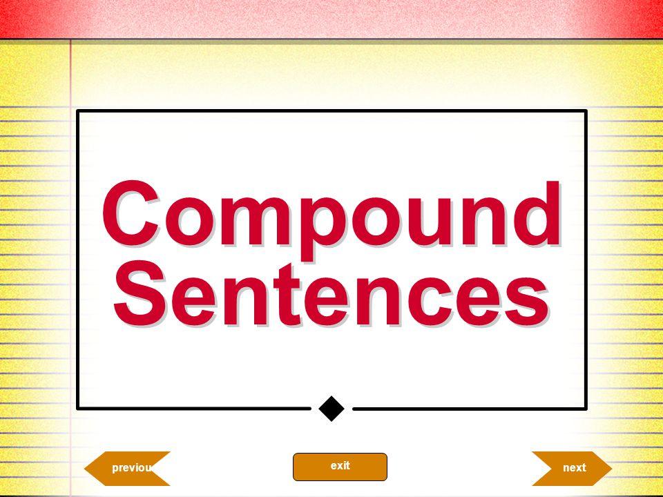 Compound Sentences 4.1a nextprevious exit