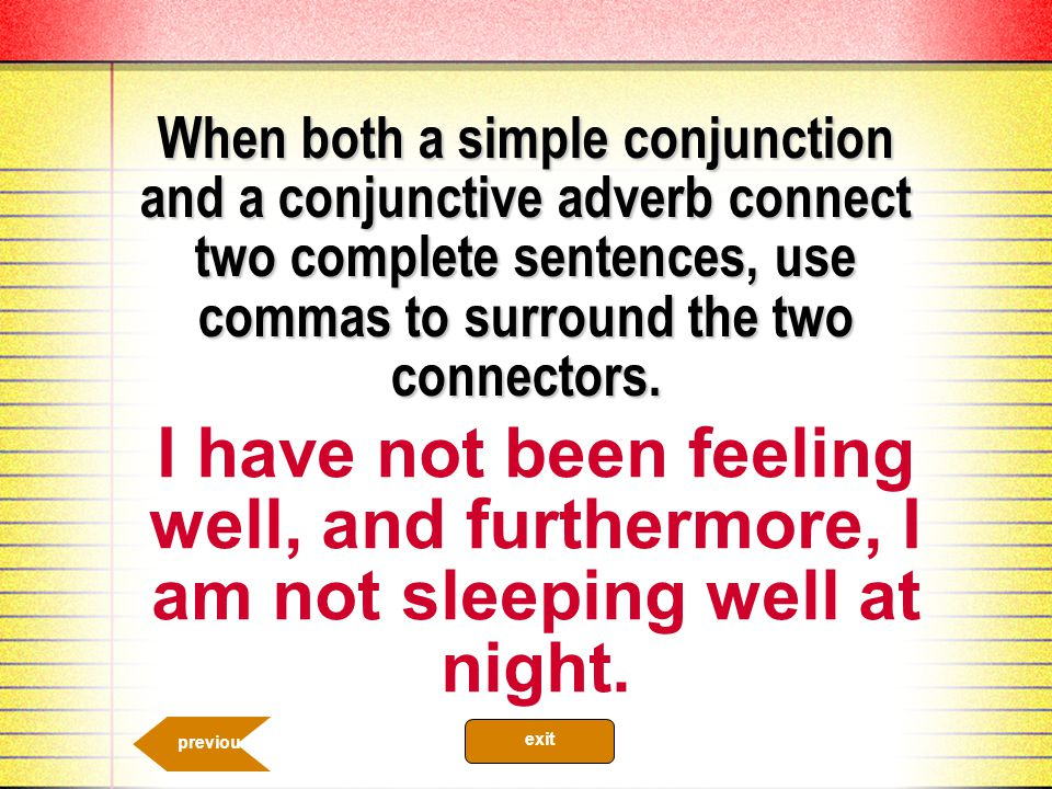 We can also connect two related sentences with a semi-colon in place of a period.