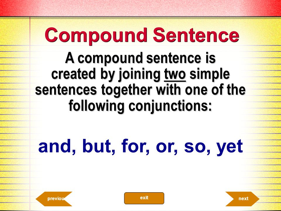 A sentence may also have two verbs.