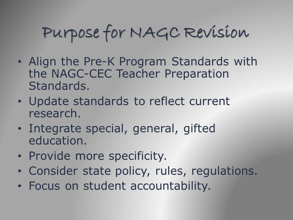 Align the Pre-K Program Standards with the NAGC-CEC Teacher Preparation Standards. Update standards to reflect current research. Integrate special, ge