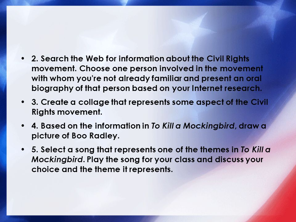 2. Search the Web for information about the Civil Rights movement. Choose one person involved in the movement with whom you're not already familiar an