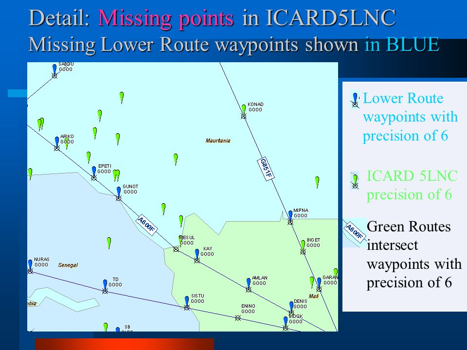 Detail: Missing points in ICARD5LNC Missing Lower Route waypoints shown in BLUE Green Routes intersect waypoints with precision of 6 ICARD 5LNC precis