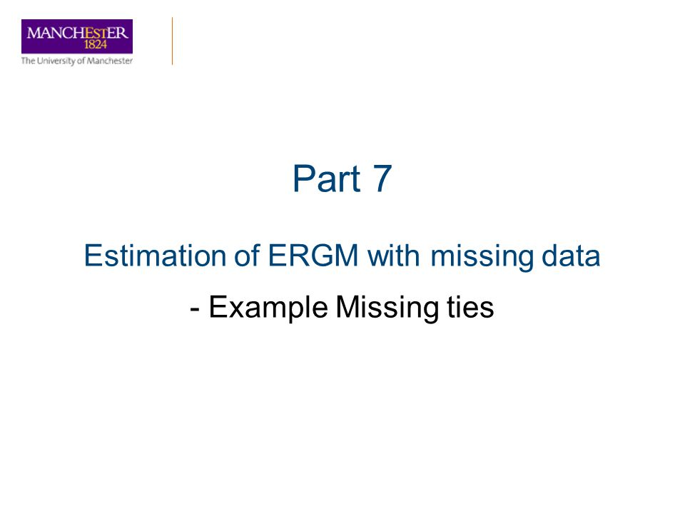 Part 7 Estimation of ERGM with missing data - Example Missing ties