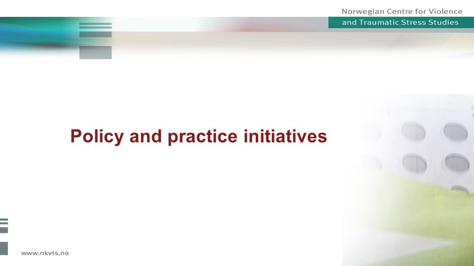 Policy and practice initiatives