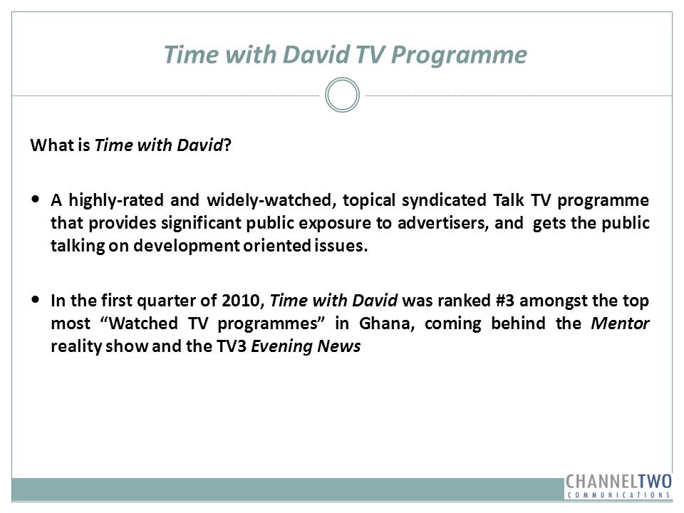 Time with David TV Programme W What is Time with David? A highly-rated and widely-watched, topical syndicated Talk TV programme that provides signific