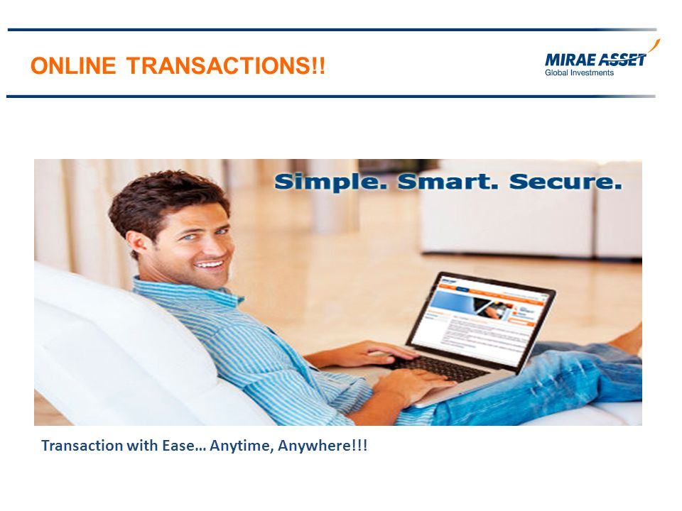ONLINE TRANSACTIONS!! Transaction with Ease… Anytime, Anywhere!!!