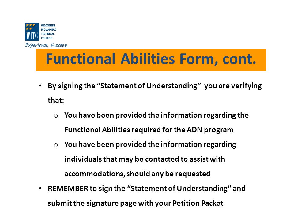 Functional Abilities Form, cont. By signing the Statement of Understanding you are verifying that: o You have been provided the information regarding