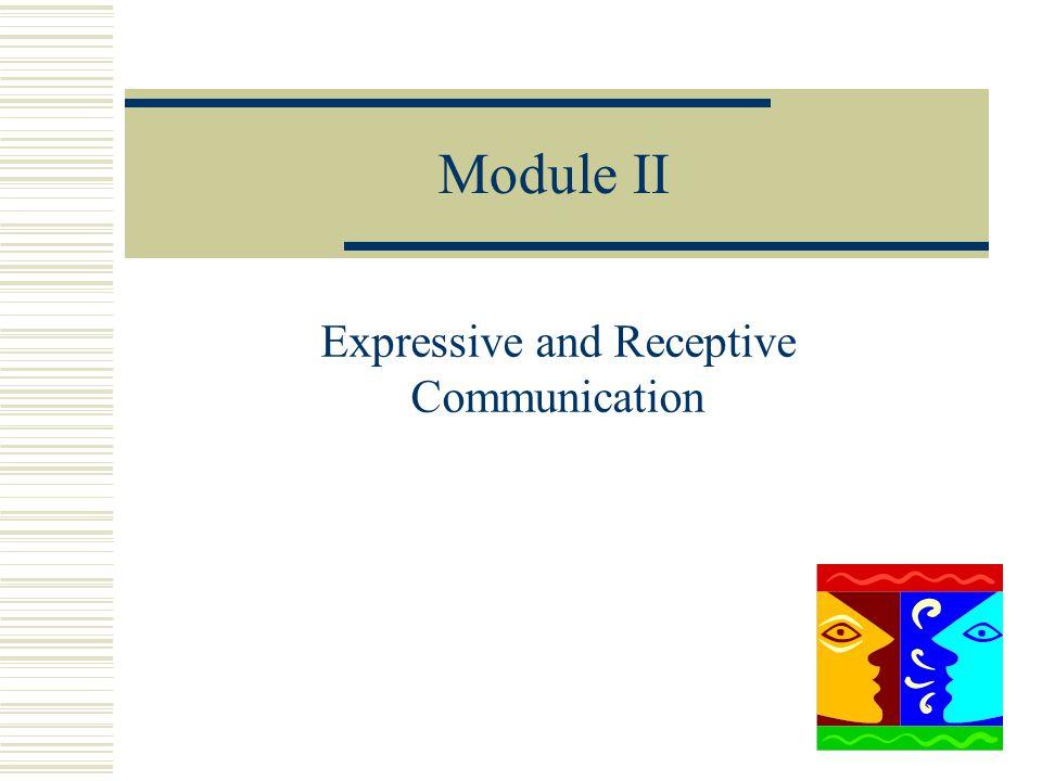 Module II Expressive and Receptive Communication