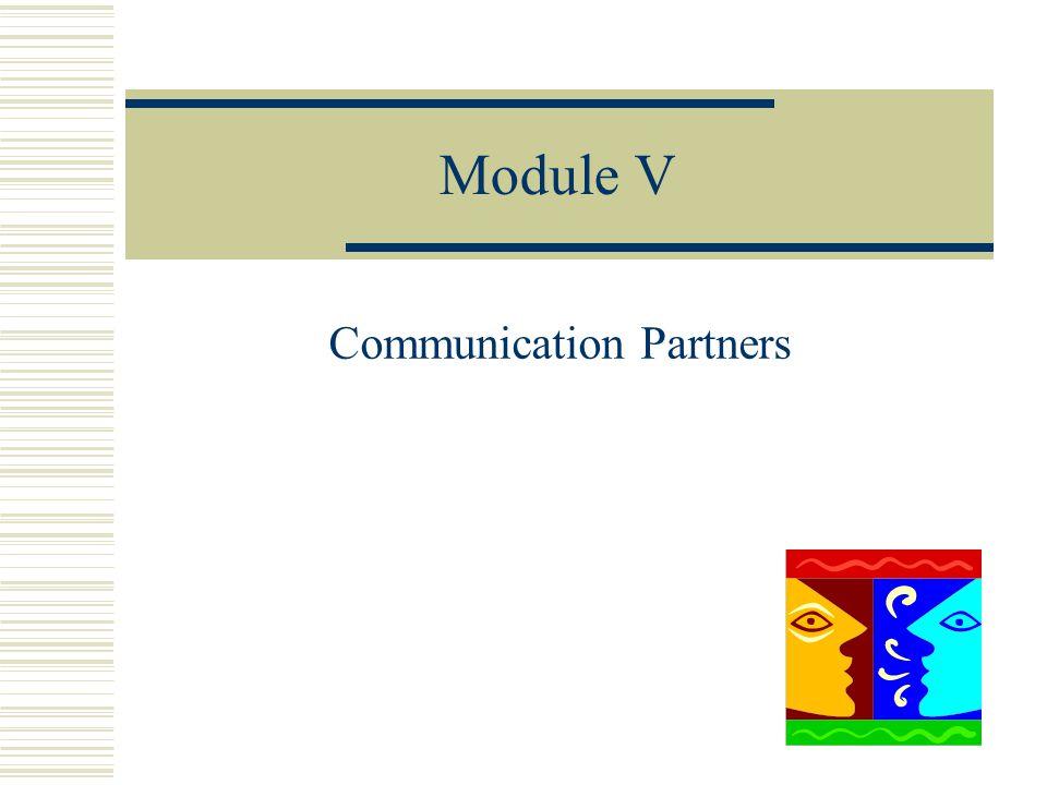 Module V Communication Partners