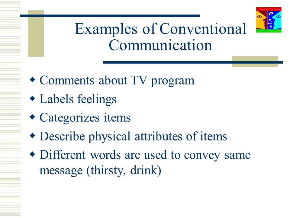 Examples of Conventional Communication Comments about TV program Labels feelings Categorizes items Describe physical attributes of items Different wor