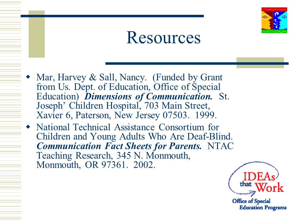 Resources Mar, Harvey & Sall, Nancy. (Funded by Grant from Us. Dept. of Education, Office of Special Education) Dimensions of Communication. St. Josep