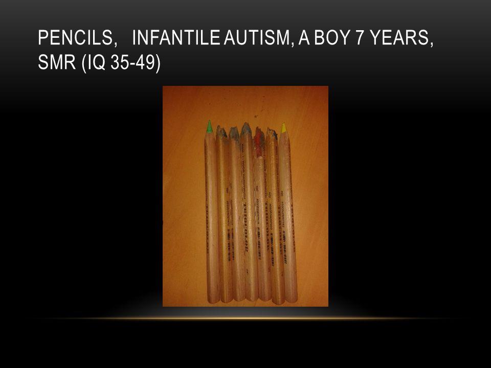 PENCILS, INFANTILE AUTISM, A BOY 7 YEARS, SMR (IQ 35-49)