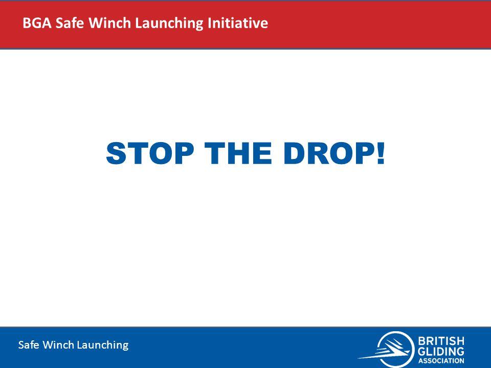 Safe Winch Launching STOP THE DROP! BGA Safe Winch Launching Initiative