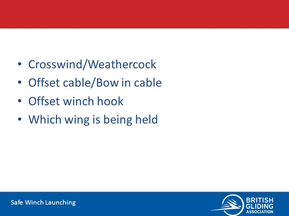 Safe Winch Launching Crosswind/Weathercock Offset cable/Bow in cable Offset winch hook Which wing is being held
