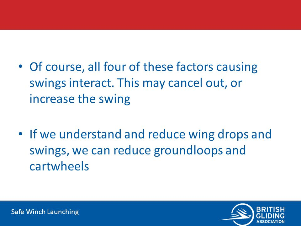 Safe Winch Launching Of course, all four of these factors causing swings interact. This may cancel out, or increase the swing If we understand and red