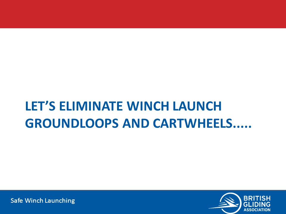 Safe Winch Launching LETS ELIMINATE WINCH LAUNCH GROUNDLOOPS AND CARTWHEELS.....