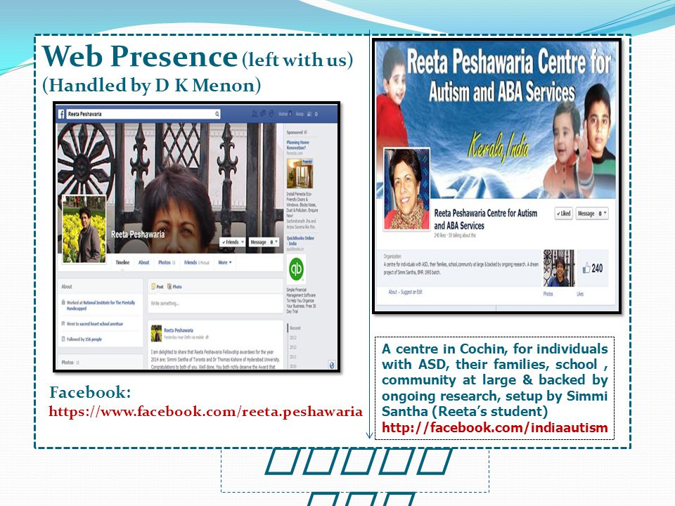 Thank You Web Presence (left with us) (Handled by D K Menon) Facebook: https://www.facebook.com/reeta.peshawaria A centre in Cochin, for individuals w