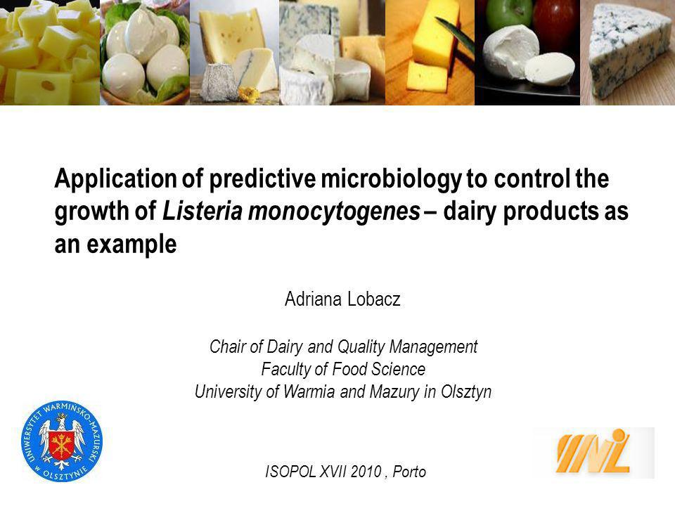 Research project:Application of predictive microbiology to increase food safety 2009-2012, Ministry of Science and Higher Education nr N R12 0097 06 Coordinator – UWM (prof.